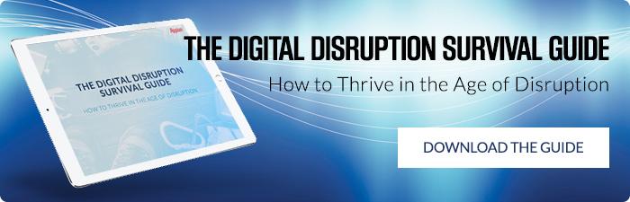 Download the Digital Disruption Survival Guide.