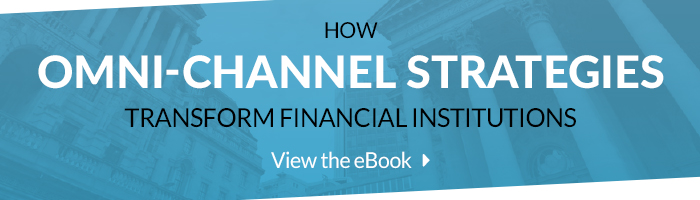 How Omni-Channel Strategies Transform Financial Institutions eBook