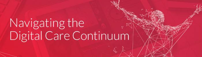 navigating the digital care continuum