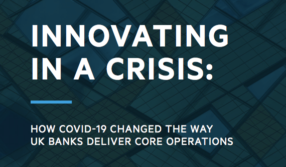 how covid-19 changed the way UK banks deliver core operations banner